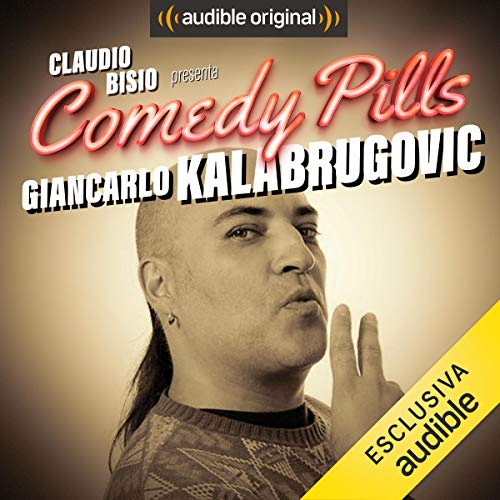Claudio Bisio presenta Comedy Pills: Giancarlo Kalabrugovic copertina