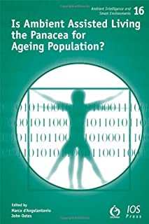 Is Ambient Assisted Living the Panacea for Ageing Population?