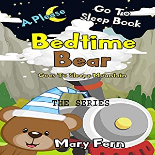 Bedtime Bear Please Goes to Sleepy Mountain - The Series audiobook cover art