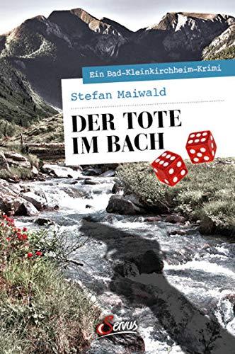 Der Tote im Bach: Ein Bad-Kleinkirchheim-Krimi (Servus Krimi)