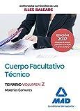 Cuerpo Facultativo Técnico de la de la Comunidad Autónoma de las Illes Balears. Temario de Materias Comunes Volumen 2