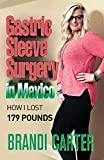 Gastric Sleeve Surgery in Mexico: How I Lost 179 Pounds