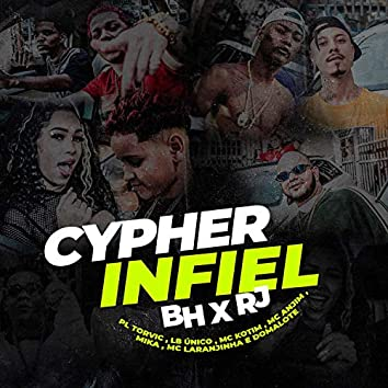 Cypher Infiel - BH x RJ (feat. Mc Kotim, Mc Mika, Mc Laranjinha & Domalote)