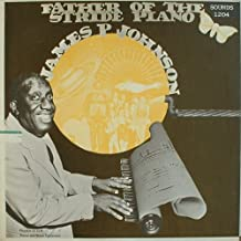 James P. Johnson, Father of the Stride Piano
