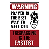 No Trespassing Security Metal Sign Warning to Meet God Funny Sign! with 2 Stickers Added