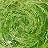 A Fearless Journey