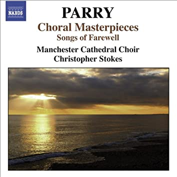 Parry, H.: Choral Masterpieces - Songs of Farewell / I Was Glad / Jerusalem