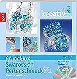kreativ plus - Grundkurs Swarovski Perlenschmuck: Erweiterte Neuauflage. Ringe, Ketten und mehr - Angelika Ruh