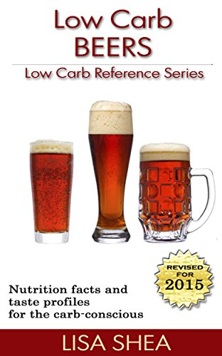 Low Carb Beers - Low Carb Reference (English Edition)
