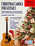 Christmas Carols For Guitar 2: Graded arrangements of 12 favourite Christmas songs for acoustic, fingerstyle and classical guitar (Christmas Carol guitar arrangements and songs)