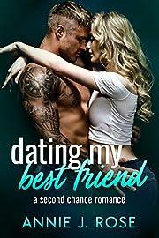 Dating My Best Friend: A Second Chance Romance (Forbidden Desires Book 5)