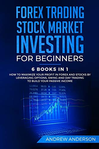 51aCP8gy1cL - Forex Trading: Stock Market Investing for Beginners: 6 Books in 1 - How to Maximize your Profit in Forex and Stocks by Leveraging Options, Swing and Day Trading to Build your Passive income