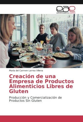 Creación de una Empresa de Productos Alimenticios Libres de Gluten: Producción y...