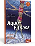 Aqua-Fitness: Aqua-Aerobic, Aqua-Power, Aqua-Jogging, Wassergymnastik - Thorsten Dargatz