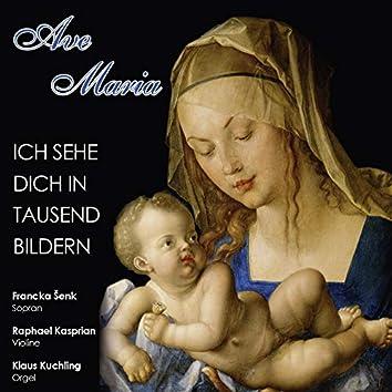 Ave Maria - Ich sehe dich in tausend Bildern