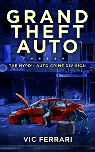 Grand Theft Auto: The NYPD's Auto Crime Division (Tell All NYPD Books) (English Edition)