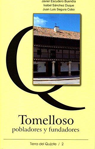 Tomelloso, pobladores y fundadores (Tierra del Quijote)