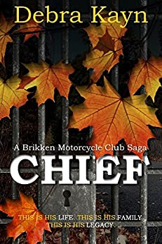 CHIEF (A Brikken Motorcycle Club Saga Book 1) by [Debra Kayn]