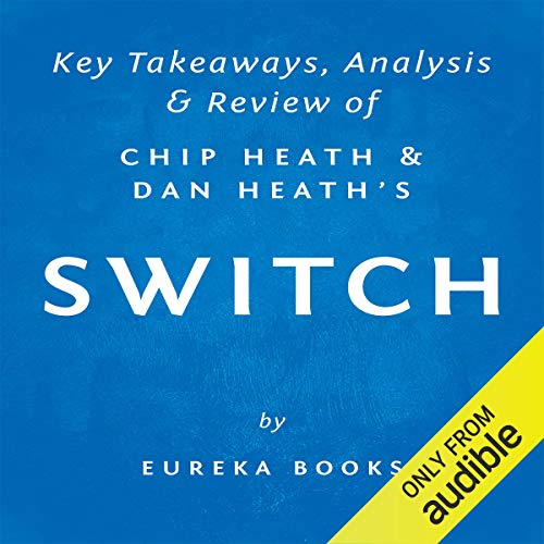 Switch: How to Change Things When Change Is Hard, by Chip Heath and Dan Heath | Key Takeaways, Analysis & Review Titelbild