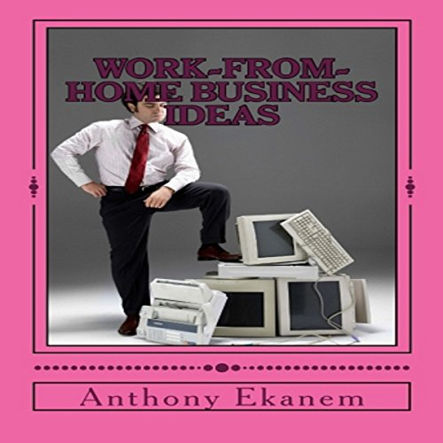 Work-From-Home Business Ideas audiobook cover art