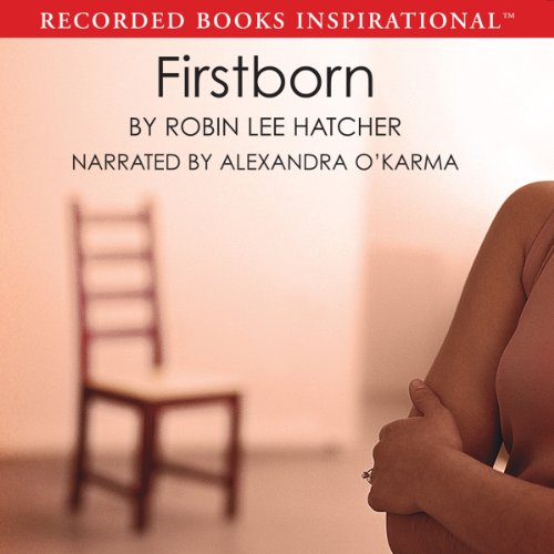 Firstborn                   By:                                                                                                                                 Robin Lee Hatcher                               Narrated by:                                                                                                                                 Alexandra O'Karma                      Length: 7 hrs and 56 mins     8 ratings     Overall 4.0