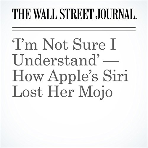 'I'm Not Sure I Understand' — How Apple's Siri Lost Her Mojo copertina