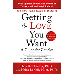 Getting the Love You Want: A Guide for Couples: Third Edition 9