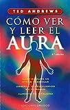 Como Ver Y Leer El Aura (MAGIA Y OCULTISMO)