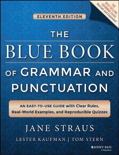 Download The Blue Book of Grammar and Punctuation: An Easy-to-Use Guide with Clear Rules, Real-World Examples, and Reproducible Quizzes 1118785568