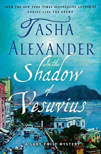 In the Shadow of Vesuvius: A Lady Emily Mystery (Lady Emily Mysteries Book 14) (English Edition)