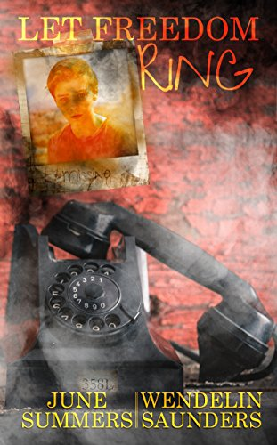 Book: Let Freedom Ring by June Summers and Wendelin Saunders
