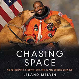 Chasing Space     An Astronaut's Story of Grit, Grace, and Second Chances              By:                                                                                                                                 Leland Melvin                               Narrated by:                                                                                                                                 Ron Butler                      Length: 7 hrs and 14 mins     3 ratings     Overall 4.0