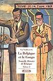 Nouvelle Histoire de Belgique - Volume 4, La Belgique et le Congo - Empreintes d'une colonie 1885-1980