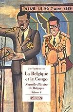 Nouvelle Histoire de Belgique - Volume 4, La Belgique et le Congo - Empreintes d'une colonie 1885-1980 de Guy Vanthemsche