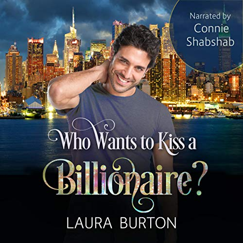 Who Wants to Kiss a Billionaire? Audiobook By Laura Burton cover art
