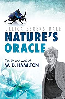 Nature's Oracle: The Life and Work of W.D. Hamilton