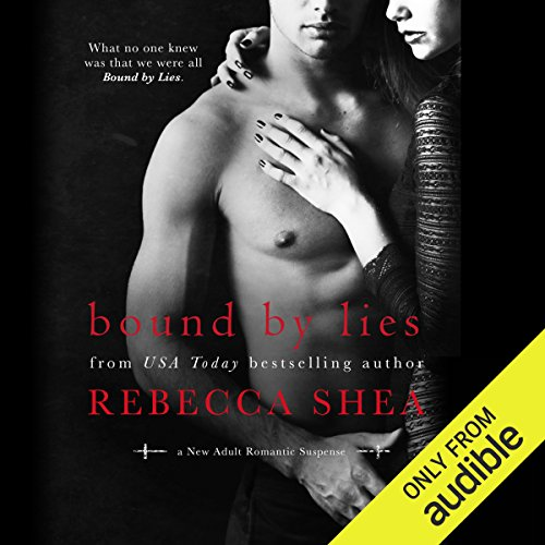 Bound by Lies     Bound and Broken, Book 2              By:                                                                                                                                 Rebecca Shea                               Narrated by:                                                                                                                                 Vikas Adam,                                                                                        Erin Mallon                      Length: 7 hrs and 17 mins     271 ratings     Overall 4.5