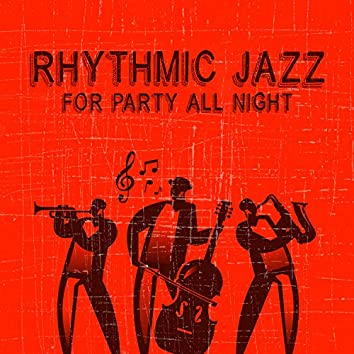 Rhythmic Jazz for Party All Night: Cocktail Bossa, Smooth Saxophone, Beach Party
