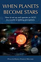 When Planets Become Stars: How to Set Up, Operate and Position an NGO in a World of Shifting Perceptions