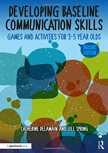 Delamain, C: Developing Baseline Communication Skills: Games and Activities for 3-5 Year Olds (Good Communication Pathway)