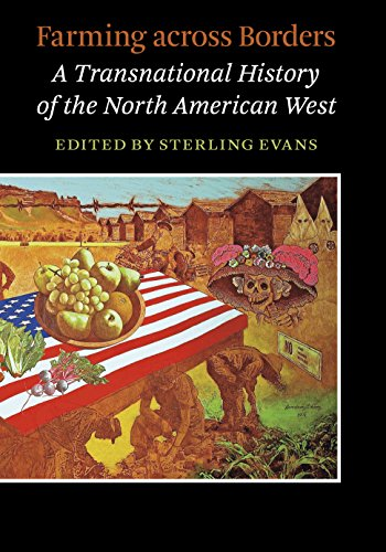 Farming across Borders: A Transnational History of the North American West (Connecting the Greater West Series) (English Edition)