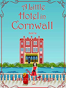 A Little Hotel in Cornwall by [Laura Briggs]