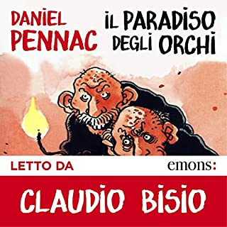 Il paradiso degli orchi                   By:                                                                                                                                 Daniel Pennac                               Narrated by:                                                                                                                                 Claudio Bisio                      Length: 6 hrs and 33 mins     1 rating     Overall 5.0