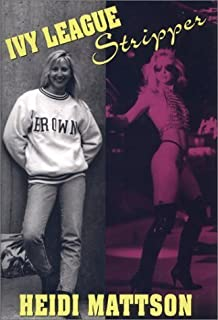 Ivy League Stripper by Mattson, Heidi(May 31, 1995) Hardcover