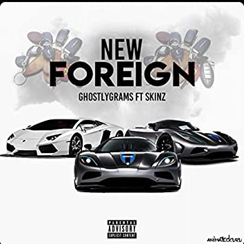 New Foreign (feat. Skinz)