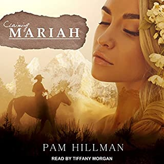 Claiming Mariah                   By:                                                                                                                                 Pam Hillman                               Narrated by:                                                                                                                                 Tiffany Morgan                      Length: 8 hrs and 51 mins     1 rating     Overall 4.0