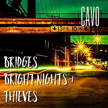 Bridges, Bright Nights & Thieves