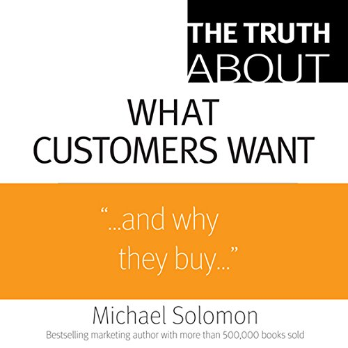 The Truth About What Customers Want audiobook cover art