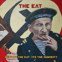 It's Not the Eat It's the Humidity [12 inch Analog]