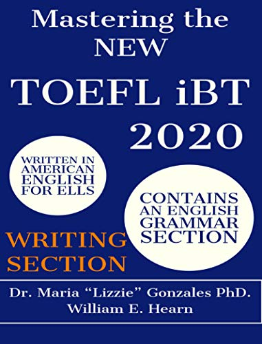 Mastering the NEW TOEFL iBT 2020 - Writing Section: TOEFL iBT Preparation Guide for the Writing Section (English Edition)